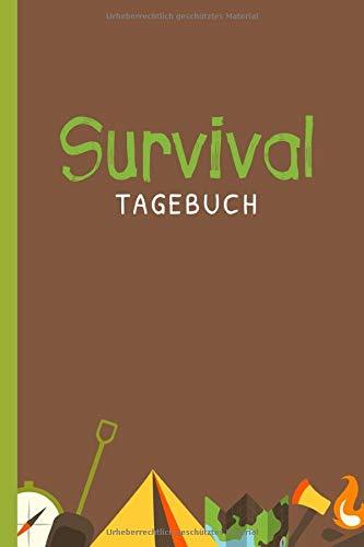 Survival Tagebuch: Überlebenstraining Protokoll Geschenk für Outdoor Fans und Trekking Sportler