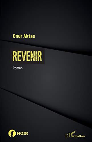 Revenir: Roman (Noir) (French Edition)