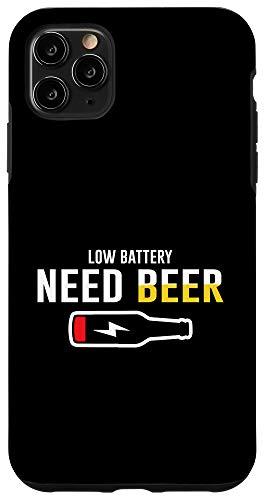iPhone 11 Pro Max Low Battery Need Beer - Best Beer Drink Lover Design Gift Case