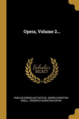 Opera, Volume 2...