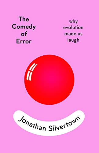 The Comedy of Error: why evolution made us laugh (English Edition)