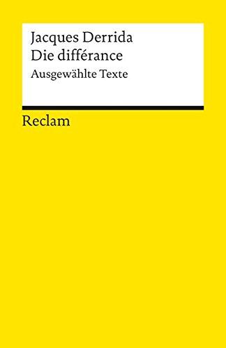 Die différance: Ausgewählte Texte (Reclams Universal-Bibliothek)