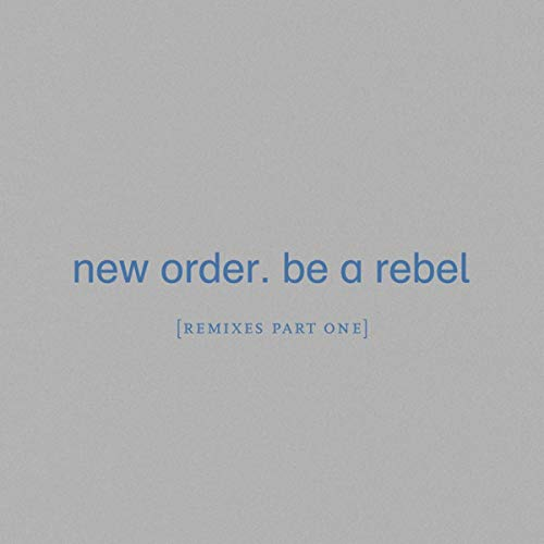Be a Rebel [Remixes Pt 1]