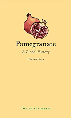 Stone, D: Pomegranate: A Global History (Edible)