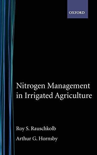 [(Nitrogen Management in Irrigated Agriculture )] [Author: Roy S. Rauschkolb] [Feb-1994]