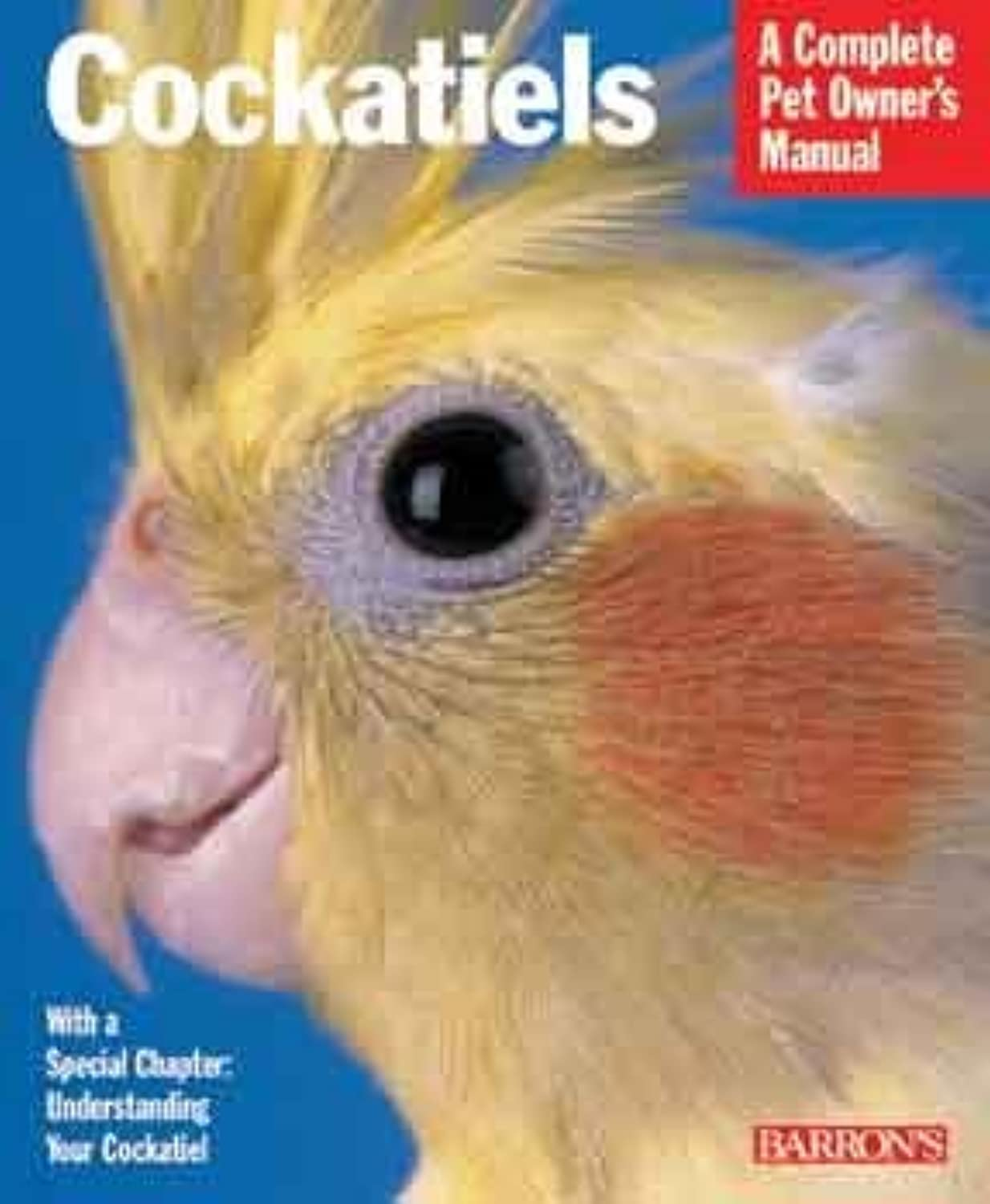 Barrons Books Cockatiels Manual by Barron Publishing