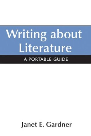 Writing About Literature: A Portable Guide
