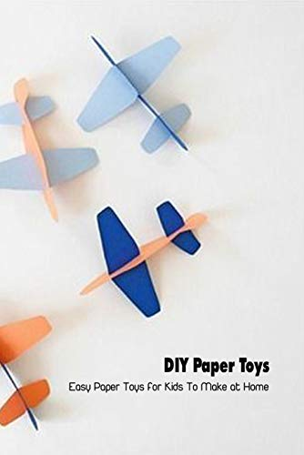 DIY Paper Toys: Easy Paper Toys for Kids To Make at Home: Mother's Day Gift 2021, Happy Mother's Day, Gift for Mom (English Edition)