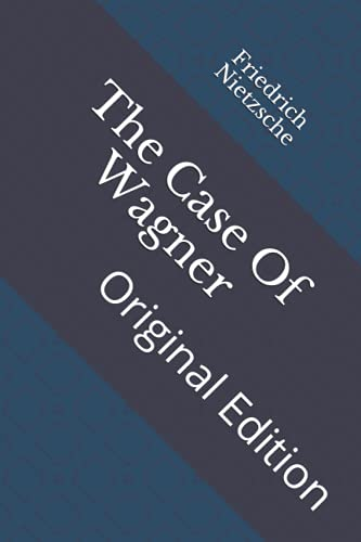 The Case Of Wagner: Original Edition