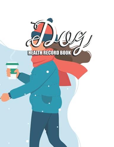 Dog Health Record Book: Dog Medical Record Tracker Log Book Journal