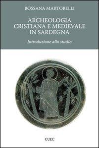 Archeologia cristiana e medievale in Sardegna. Introduzione allo studio