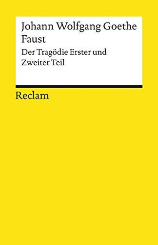 Faust: Der Tragödie Erster und Zweiter Teil (Reclams Universal-Bibliothek)