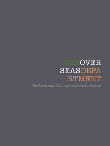 The Overseas Department: The Provisional IRA on active service in Europe (English Edition)