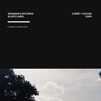 Kaya (Nowadays Black Label)