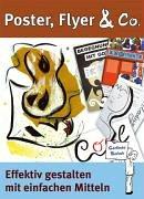 Poster, Flyer & Co.: Effektiv gestalten mit einfachen Mitteln