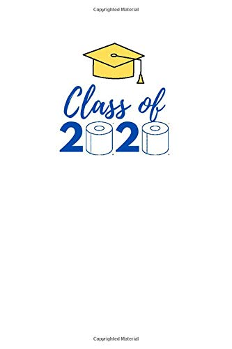 Class of 2020: Blue and Gold Graduation 2020 Quarantine Pandemic Themed Notebook, Journal and Daily Diary for Personal Use (Pop Culture)