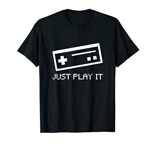 Just Play It | Fun | Controller Video Gaming Geschenk T-Shirt