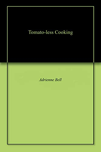 Tomato-less Cooking (English Edition)