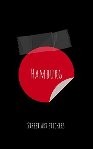 Street Art Stickers: Straßenkunst Aufkleber (Hamburg Book 1) (English Edition)
