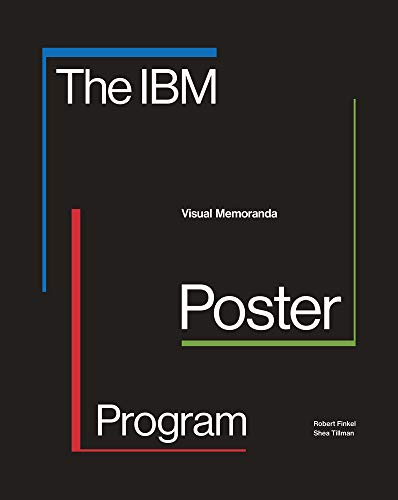 Compare Textbook Prices for The IBM Poster Program: Visual Memoranda  ISBN 9781848224704 by Finkel, Robert,Tillman, Shea