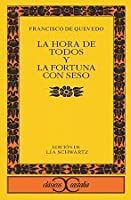 La hora de todos y la fortuna con seso / Time for All and The Fortune with Brains (Clasicos Castalia / Castalia Classics)