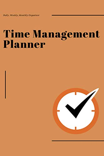 Time Management Planner: Undated Daily & Weekly Life Planner to Increase Productivity, Time Management and Hit Your Goals - Undated Organizer, 6'' x 9''
