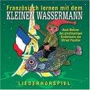 Französisch lernen mit dem kleinen Wassermann, 1 Audio-CD