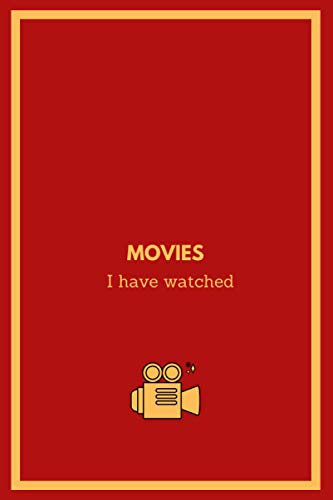 Movies I Have Watched: Creative Souvenir for Movie Lovers, Personal Notebook For Movie Buffs, Film Students Journal, Logbook for Crtitic's, Gift For ... Nice for Film fans (Elegant Movies Log Books)