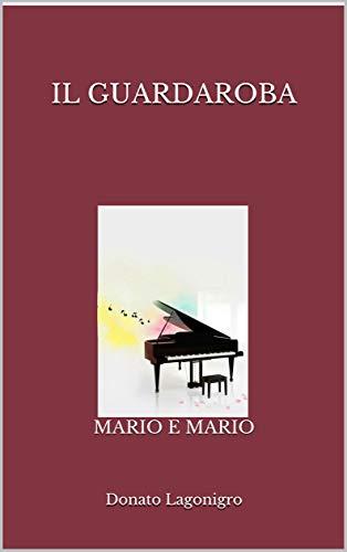 IL GUARDAROBA: MARIO E MARIO (Le cronache di Camondo Vol. 2)