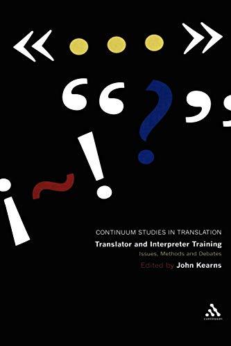 Translator and Interpreter Training: Issues, Methods and Debates