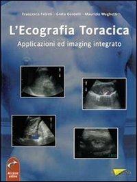 L'ecografia toracica. Applicazioni ed imaging integrato
