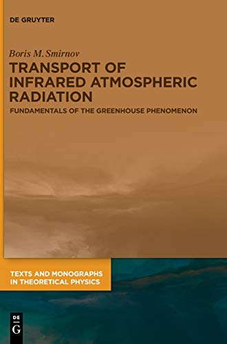 Transport of Infrared Atmospheric Radiation: Fundamentals of the Greenhouse Phenomenon (Texts and Monographs in Theoretical Physics)
