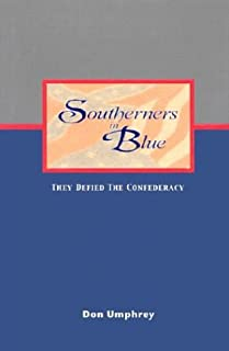 Southerners in Blue: They Defied the Confederacy