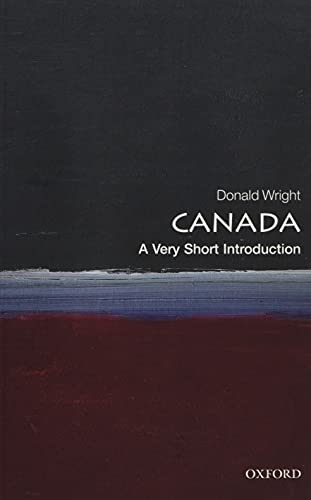 Compare Textbook Prices for Canada: A Very Short Introduction Very Short Introductions Illustrated Edition ISBN 9780198755241 by Wright, Donald
