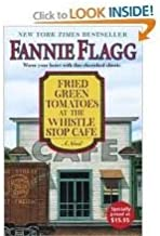 Fried Green Tomatoes at the Whistle Stop Cafe Publisher: Random House
