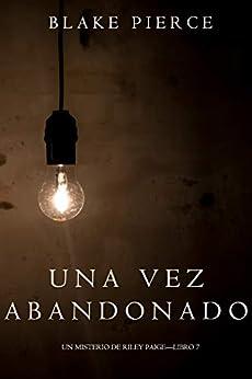 Book's Cover of Una Vez Abandonado (Un Misterio de Riley Paige—Libro 7) Versión Kindle