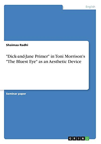 """""""Dick-and-Jane Primer"""" in Toni Morrison's """"The Bluest Eye"""" as an Aesthetic Device"""
