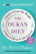 Hardcover The Dukan Diet: 2 Steps to Lose the Weight, 2 Steps to Keep It Off Forever by Dukan, Pierre (2011) Hardcover Book