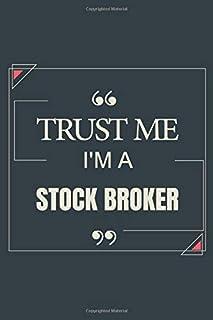 Trust Me I'm A Stock Broker: Blank Lined Journal Notebook gift For Stock Broker