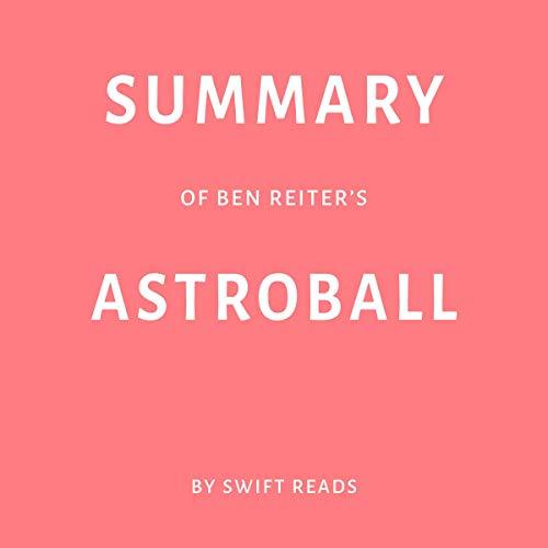 Summary of Ben Reiter's Astroball cover art