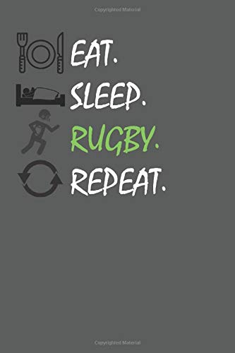 Eat Sleep Rugby Repeat: Sports Notebook Gift Lined Notebook - Journal Gift, Rugby, ( 6'' x 9'' 120 Pages ) Personal Diary, Personalized Journal,work, or home!, Soft Cover, Matte Finish.