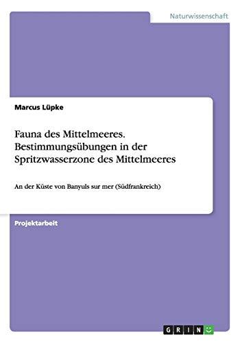 Fauna des Mittelmeeres. Bestimmungsübungen in der Spritzwasserzone des Mittelmeeres: An der Küste von Banyuls sur mer (Südfrankreich)