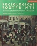 Sociological Footprints: Introductory Readings in Sociology (Sociology Series)
