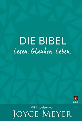 Die Bibel. Lesen. Glauben. Leben.: Mit Impulsen von Joyce Meyer (Neues Leben. Die Bibel)
