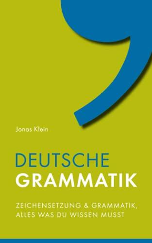 Deutsche Grammatik: Zeichensetzung und Grammatik, alles was du wissen musst