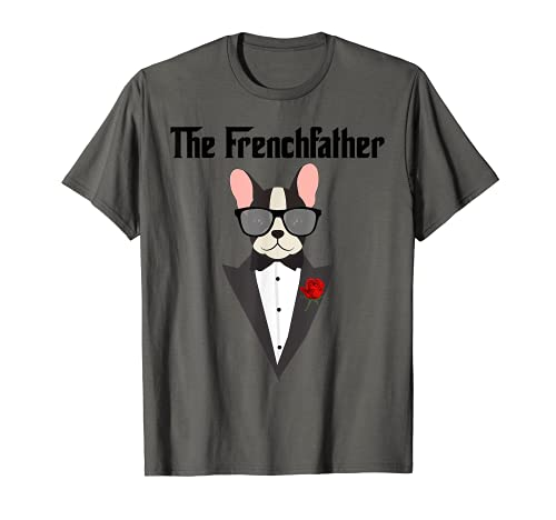 The Frenchfather   The Dogfather   Funny French Bulldog Dad T-Shirt