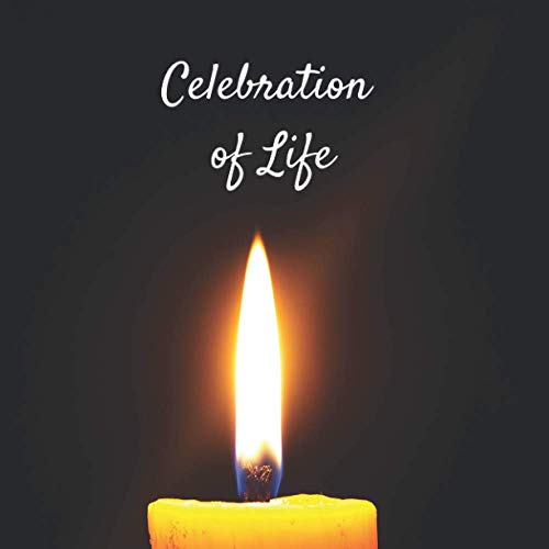 Celebration of Life: Funeral Guest Book (Candle Picture) for Memorial Services and Condolence Messages. Registry Sign in Book with Name, Address Line, Email, Phone, Comments