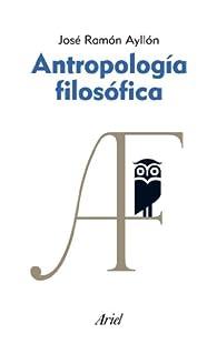 Antropología filosófica par José Ramón Ayllón