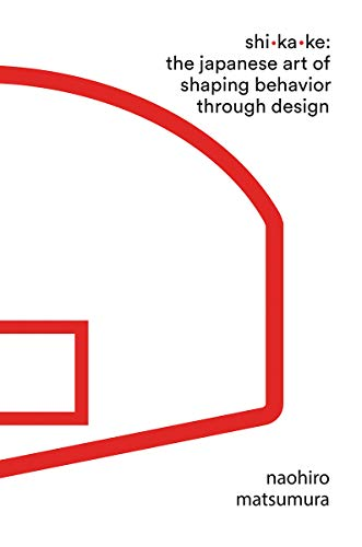 Shikake: The Japanese Art of Shaping Behavior Through Design