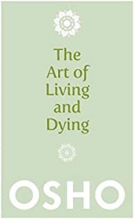 The Art of Living and Dying [Paperback]